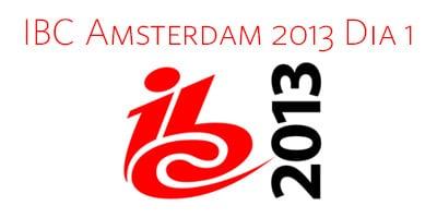 Amsterdam IBC 2013 Dia 1